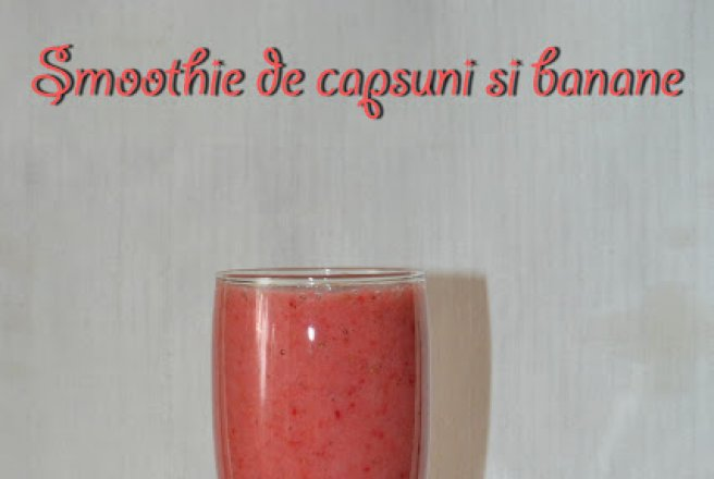 Smoothie de capsuni si banana